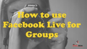 How to use facebook live stream in Groups