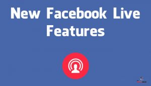 New Facebook Live Features