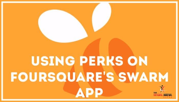 Using perks on Foursquares swarm app