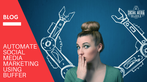 Automate Social Media Marketing using Buffer - The Social Media Bloke