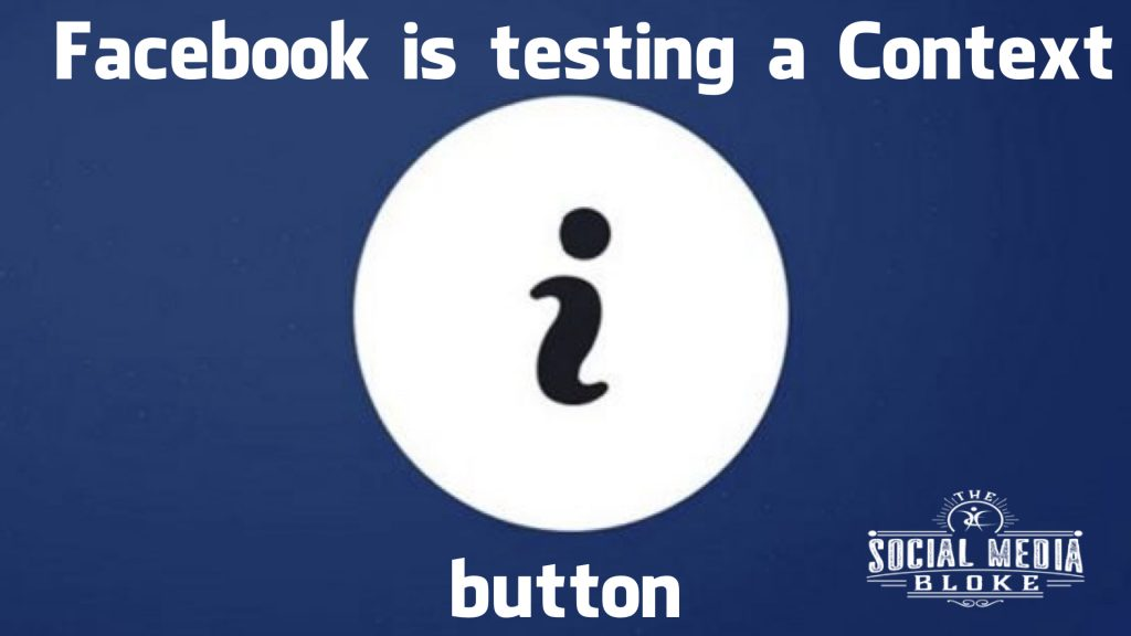 Facebook is testing a Context button - The Social Media Bloke