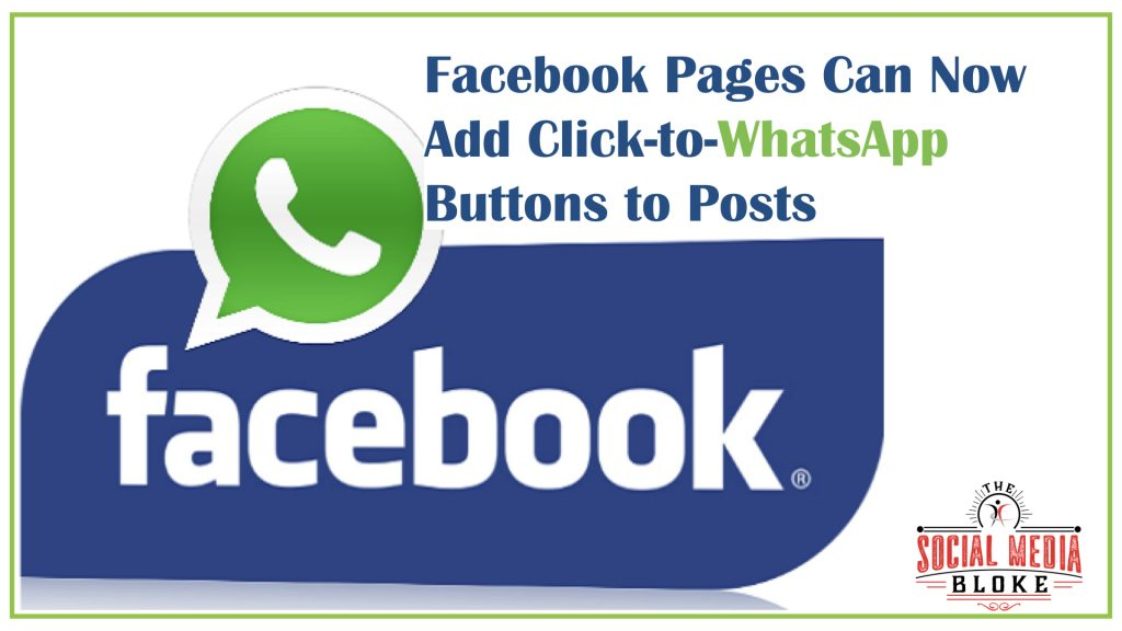 Facebook Pages Can Add WhatsApp Buttons