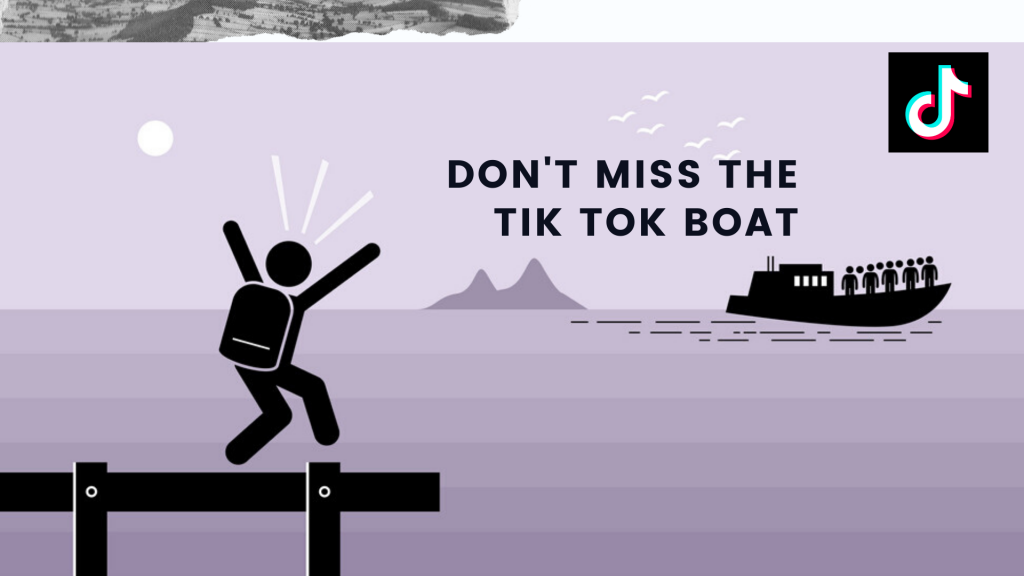 Don't miss the TikTok boat