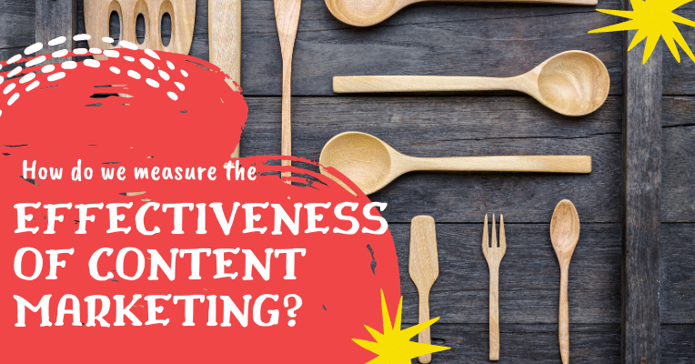 How do we measure the effectiveness of content marketing?